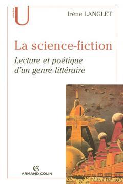 La science-fcition lecture et poétique du genre- Langlet - Armand Colin