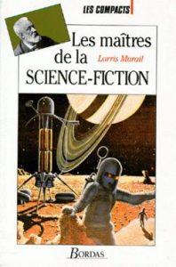 Les maitres de la science-fiction - Murail - Editions Bordas