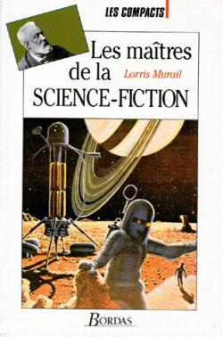 Les maitres de la science-fiction - Murail - Editions Bordas