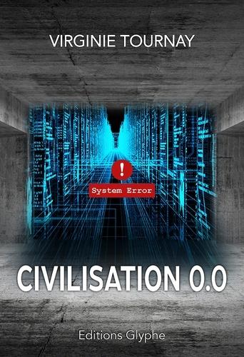 civilisation 0.0 de Virginie Tournay