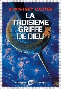 La Troisième Griffe de dieu - A.T Castro - Albin Michel Imaginaire
