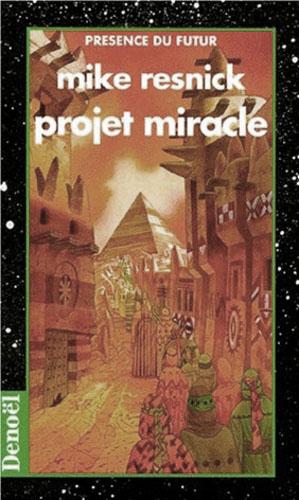 Couverture Projet miracle de Mike Resnick -édition Denoël