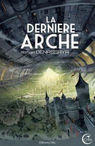 La dernière arche - Romain Benassaya - Critic