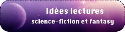 bouton-idees lectures SF et fantasy