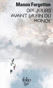 Dix jours avant la fin du monde - Manon Fargetton - Gallimard