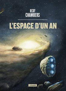 L'espace d'un an de Becky Chambers - L'Atalante