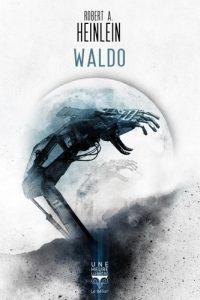 Waldo - Robert A. Heinlein - Bélial