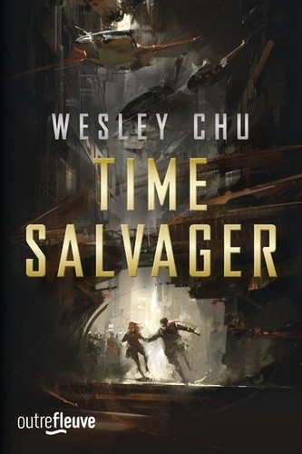 Time Salvager - Wesley CHU - Fleuve éditions
