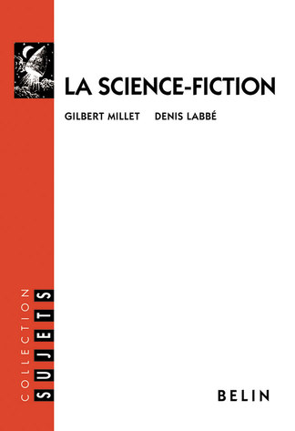 La science-fiction - Millet- Labbé - Belin