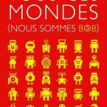 Nous sommes Bob Tome 3