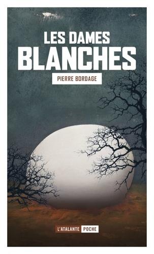 Les dames blanches- Pierre Bordage - Atalante