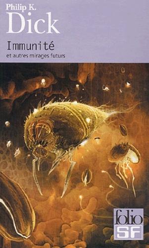 Immunité et autres mirages futurs de Philip K.Dick