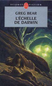 échelle de Darwin - Greg Bear - Le Livre de Poche