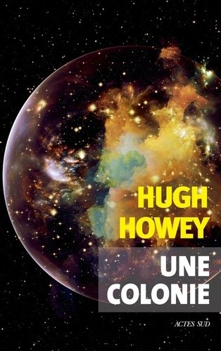 Une_colonie_Hugh Howey_Actes Sud